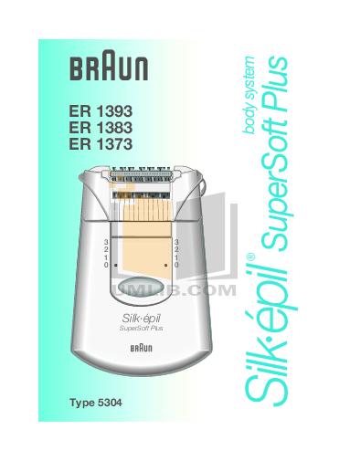 pdf for Braun Other Silk-epil SuperSoft Plus ER 1383 Epilators manual