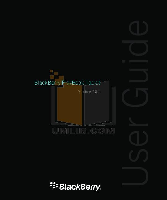download free pdf for blackberry playbook 64gb tablet manual rh umlib com BlackBerry Pearl 8130 User Guide Verizon BlackBerry Curve User Guide