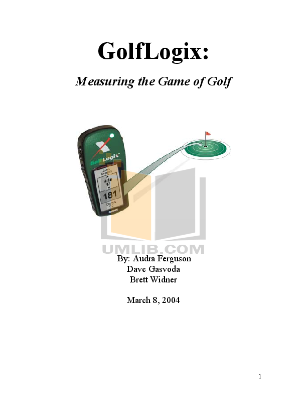 golflogix measuring the game of golf Golflogix: measuring the game of golf new products create strategic questions mba 760 marketing strategy: golflogix case study executive summary.